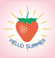 hello summer poster with strawberry vector image