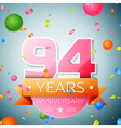 Ninety four years anniversary celebration vector image vector image