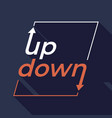 up and down with arrows typography vector image