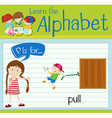 Flashcard alphabet P is for pull vector image vector image