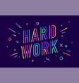 hard work poster banner vector image vector image