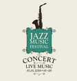 poster for a jazz music festival with a saxophone vector image vector image