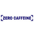 grunge textured zero caffeine stamp seal inside vector image vector image