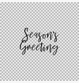 seasons greeting transparent background vector image vector image