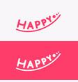 inscription happy design element and emblem vector image