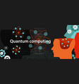 quantum computing physics technology science vector image vector image