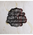 Quote typographical label on old vintage wrinkled vector image