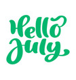 hello july lettering print text summer vector image vector image