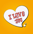 I love you pop art text to symbol of heart tyle o vector image vector image