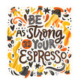 strong espresso lettering vector image vector image