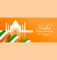 india independence day taj mahal flag web banner vector image vector image