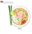 Pad Thai or Thai Stir Fried Noodles vector image vector image