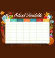 education school timetable or schedule template vector image vector image