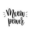 meow power kitten cat love lettering vector image