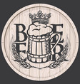 beer label on wooden cask with full beer mug vector image vector image