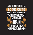 fitness quote and saying good for print design vector image