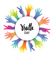 youth day diverse teen hands greeting card vector image vector image