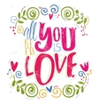 all you need is love vector image vector image
