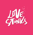 love stinks quote vector image vector image