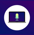 laptop with microphone icon on the screen vector image vector image