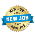 new job 3d gold badge with blue ribbon vector image vector image