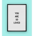 Romantic letterboard quote vector image vector image