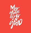 my alone feels so good vector image