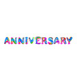 colorful 3d text anniversary vector image vector image