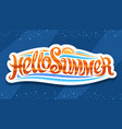 lettering hello summer vector image