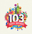 Happy birthday 103 year greeting card poster color vector image vector image