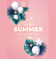 hello summer design tempkate with palm leaves vector image vector image
