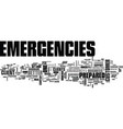 it emergencies be prepared text background word vector image vector image