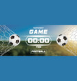 soccer or football banner with 3d ball and vector image vector image