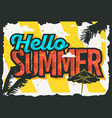 hello summer design with palm trees and beach vector image