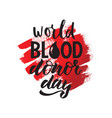 lettering of phrase world blood donor day vector image