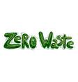horizontal handwritten green lettering zero waste vector image