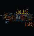 you dont need student loans to go to college text vector image vector image