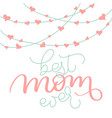 best mom ever vintage text and garlands vector image vector image