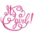 Its a girl lettering Baby shower vector image