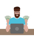 man with money behind a laptop is pleased vector image vector image
