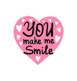 you make me smile quote vector image vector image