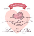 valentine concept a pair of hands holds a heart vector image