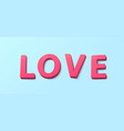 word love with 3d effect plastic pink red letters vector image vector image
