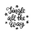 christmas ink hand lettering jingle all the way vector image