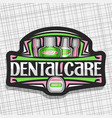 logo for dental care vector image vector image