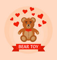 bear toy with flying hearts vector image vector image