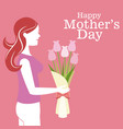 happy mothers day - mother bouquet flowers vector image vector image