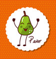 happy pear fruit kawaii cheerful character food vector image