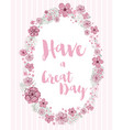 have a great day loral wreath vector image vector image