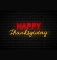 neon sign thanksgiving day vector image vector image